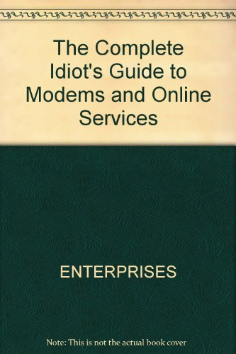 The Complete Idiot's Guide to Modems & Online Services