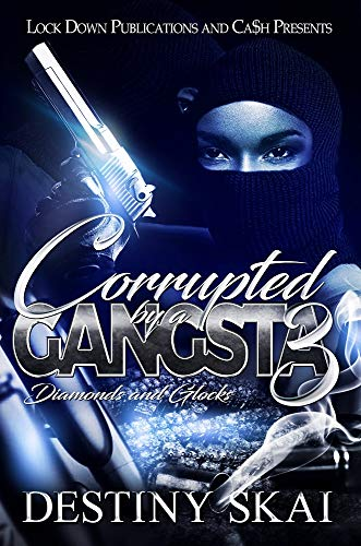 Corrupted by a Gangsta 3: Diamonds and Glocks