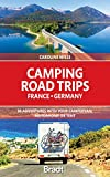 Camping Road Trips France & Germany: 30 Adventures with your Campervan, Motorhome or Tent (Bradt Travel Guides (Other Guides)) (English Edition)