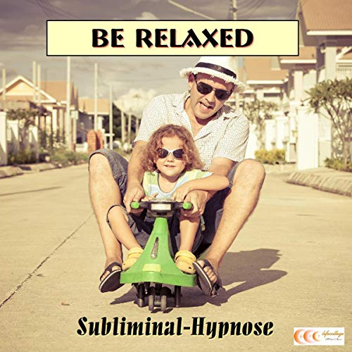 Be Relaxed - Subliminal-Hypnose cover art