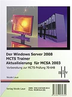 Der Windows Server 2008 MCTS Trainer - Aktualisierung für MCSA 2003 - Vorbereitung zur MCTS-Prüfung 70-648