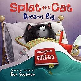 Splat the Cat Dreams Big by [Rob Scotton]