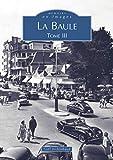Baule - Tome III (La): Tome 3 (Mémoire en Images)