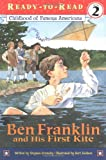 Ben Franklin and His First Kite (Ready-to-Read Childhood of Famous Americans)