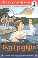 Ben Franklin and His First Kite (Ready-to-read COFA)
