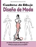 Cuaderno de Dibujo Diseño de Moda: Libro de Bocetos Para Diseñadora de moda y estilistas | 20 modelos diferentes de siluetas | idea de regalo para adultos y adolescentes