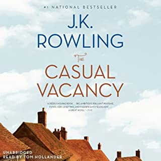 The Casual Vacancy                   By:                                                                                                                                 J.K. Rowling                               Narrated by:                                                                                                                                 Tom Hollander                      Length: 17 hrs and 51 mins     5,909 ratings     Overall 3.6