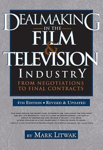 Compare Textbook Prices for Dealmaking in the Film & Television Industry, : From Negotiations to Final Contracts 4 Edition ISBN 9781935247166 by Mark Litwak