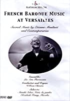 French Baroque Music at Versaillies - Sacred Music by Etienne Moulinie and Contemporaries (Versailles 2003) [DVD]