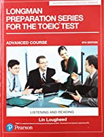 Longman Preparation Series for the TOEIC Test: Listening and Reading: Advanced with MP3