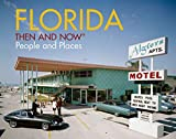 Florida Then and Now®: People and Places