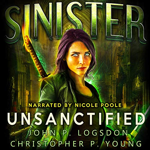Sinister: Unsanctified Audiobook By John P. Logsdon, Christopher P. Young cover art
