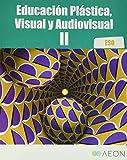 Educación Plástica, Visual y Audiovisual II ESO