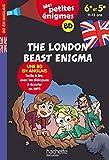 The London Beast Enigma - Mes petites énigmes 6e/5e - Cahier de vacances