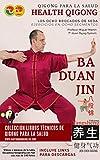 Ba Duan Jin - Ejercicios en Ocho Segmentos - Los Ocho Brocados de Seda (Qigong para la Salud)