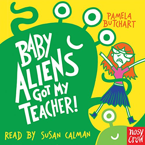 Baby Aliens Got My Teacher! audiobook cover art