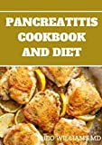 PANCREATITIS COOKBOOK AND DIET: Fast and Simple To Make Recipes, Food and Meal Plan To Eliminate Pancreatitis (English Edition)