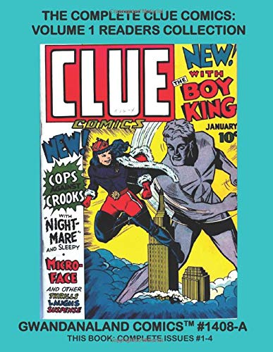 The Complete Clue Comics: Volume 1 Readers Collection: Gwandanaland Comics #1408-A:   Starring The Boy King, Zippo, Twilight and More!  Economical Black & White Version