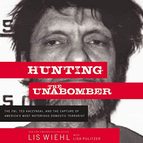 Hunting the Unabomber Audiobook By Lis Wiehl, Lisa Pulitzer cover art