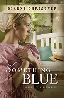 Something Blue (Plain City Bridesmaids, Book 3) (The Plain City Bridesmaids)