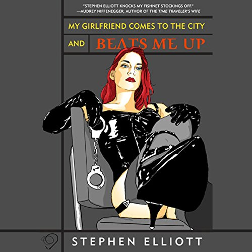 My Girlfriend Comes to the City and Beats Me Up audiobook cover art