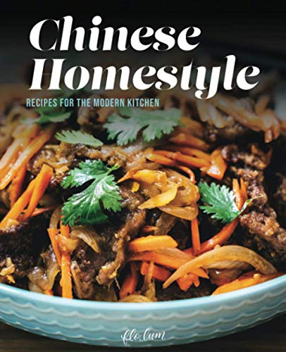 Compare Textbook Prices for Chinese Homestyle: Recipes For The Modern Kitchen  ISBN 9798590620807 by Lum, Flo
