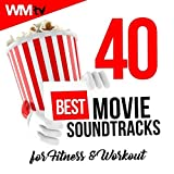 40 Best Movie Soundtracks For Fitness & Workout (Unmixed Compilation for Fitness & Workout 123 - 171 Bpm / 32 Count)