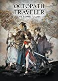 Octopath Traveler - The Complete Guide
