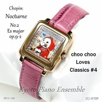Chopin: Nocturne No.2 Es Major, Op.9-2, choo choo Loves Classics IV
