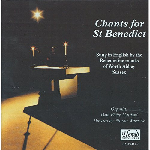 Chants for St. Benedict: Sung in English by the Benedictine Monks of Worth Abbey, Sussex
