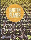 Gartenplaner Kalender und Pflanzensteckbriefe: Undatierter 53 Wochen Gartenkalender zum Eintragen und Planen von Beeten und Pflanzen mit Notizen