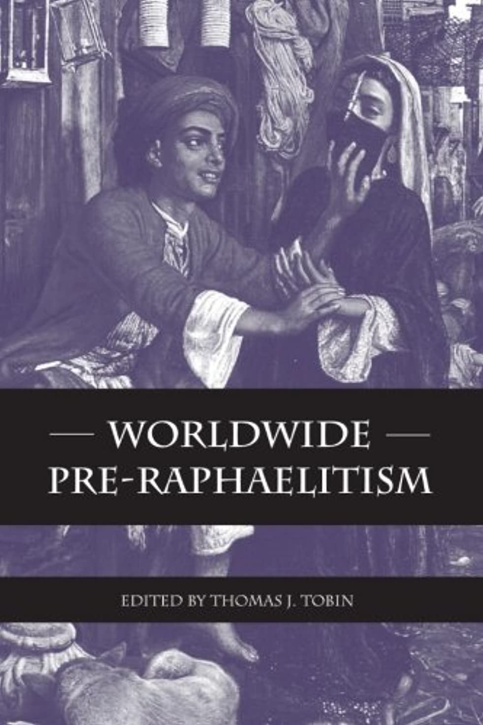 模索逃れる会社Worldwide Pre-Raphaelitism (Suny Series, Studies in the Long Nineteenth Century)
