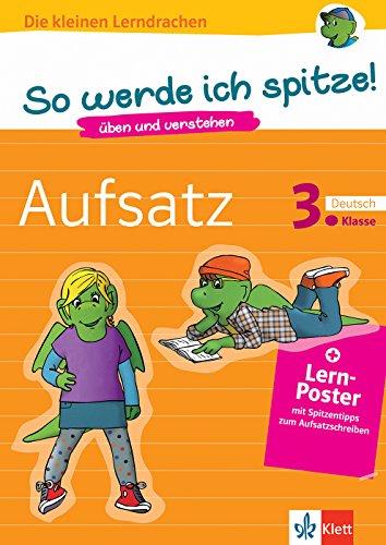 Klett So werde ich spitze! Aufsatz: Deutsch 3. Klasse (Die kleinen Lerndrachen)
