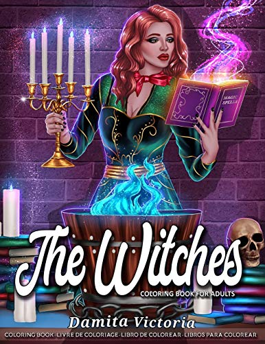 The Witches: Coloring for Adults Relaxation Featuring Witches Book Perfect as Gift Ideas for Women and Teen
