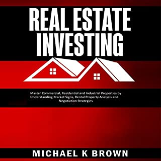 Real Estate Investing     Master Commercial, Residential and Industrial Properties by Understanding Market Signs, Rental Property Analysis and Negotiation Strategies              By:                                                                                                                                 Michael K Brown                               Narrated by:                                                                                                                                 Mutt Rogers                      Length: 7 hrs and 55 mins     2 ratings     Overall 3.0