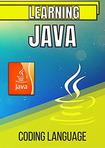 Learning Java Coding Language: Complete tutorial (English Edition)