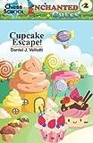 Cupcake Escape! (enchanted Chess)-Vellotti, Daniel J.