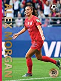 Alex Morgan (2nd Edition, Revised): Second Edition: 0 (World Soccer Legends)