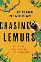 Chasing Lemurs: My Journey into the Heart of Madagascar