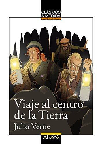 Viaje al centro de la Tierra: Edición adaptada (CLÁSICOS - Clásicos a...