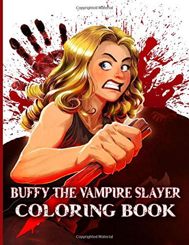 Buffy The Vampire Slayer Coloring Book: Stunning Coloring Books For Adults With Newest Unofficial Images