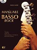 Il manuale del basso Rock. Con tavole, esercizi, analisi delle tecniche, basi minus one. Con CD-Audio