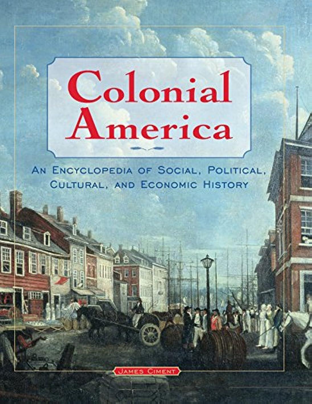 長老ヤングうるさいColonial America: An Encyclopedia of Social, Political, Cultural, and Economic History (English Edition)