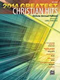 2014 Greatest Christian Hits: Deluxe Annual Edition (Greatest Hits)