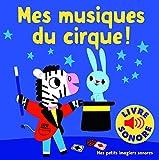 Mes Musiques du Cirque - 6 Musiques, 6 Images, 6 Puces (Livre Sonore)