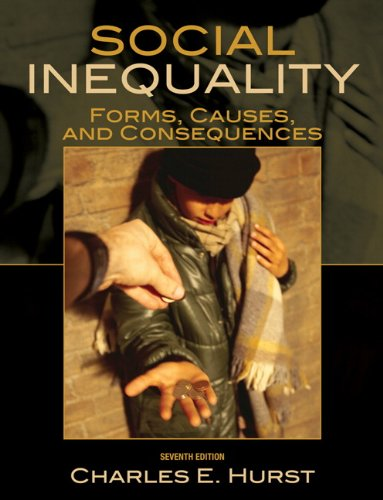 Social Inequality: Forms, Causes, and Consequences (7th...
