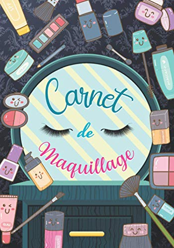 Carnet de Maquillage: pour développer ses propres créations artistiques et apprendre a se maquiller pour professionnels amateurs -makeup pour fille ... |Format 36,8x26 cm | 7x10