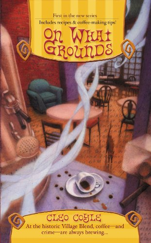 On What Grounds (Coffeehouse Mysteries, No. 1) (A Coffeehouse Mystery)