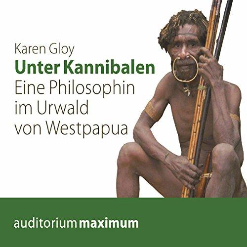Unter Kannibalen: Eine Philosophin im Urwald von Westpapua Titelbild