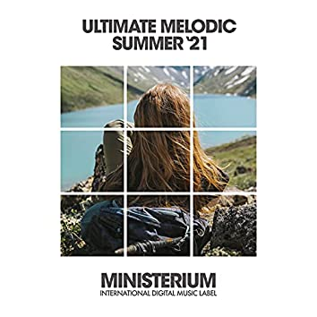 Ultimate Melodic Summer '21